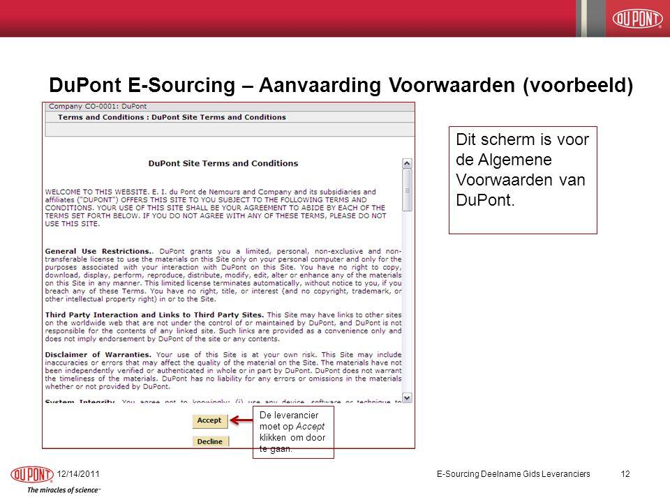 DuPont E-Sourcing – Aanvaarding Voorwaarden (voorbeeld) 12/14/2011E-Sourcing Deelname Gids Leveranciers12 De leverancier moet op Accept klikken om doo