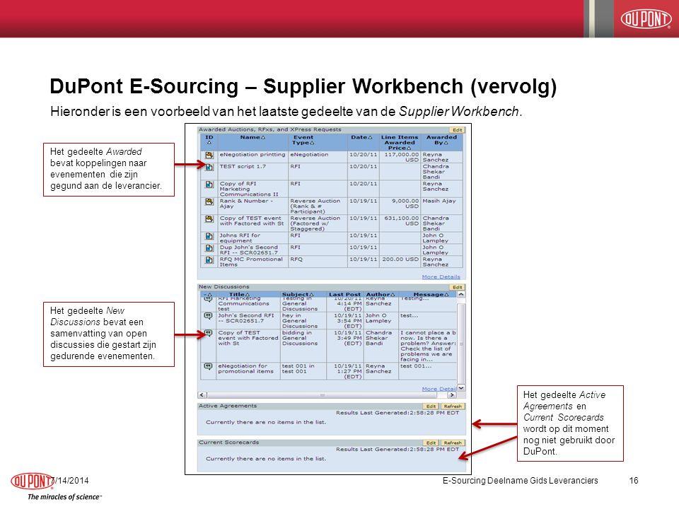 DuPont E-Sourcing – Supplier Workbench (vervolg) 7/14/2014E-Sourcing Deelname Gids Leveranciers16 Hieronder is een voorbeeld van het laatste gedeelte van de Supplier Workbench.