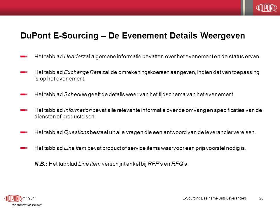 DuPont E-Sourcing – De Evenement Details Weergeven 7/14/2014E-Sourcing Deelname Gids Leveranciers20 Het tabblad Header zal algemene informatie bevatten over het evenement en de status ervan.