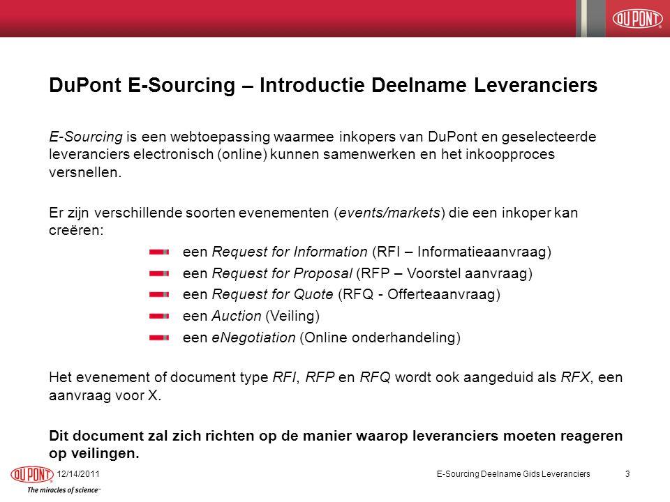 DuPont E-Sourcing – Introductie Deelname Leveranciers E-Sourcing is een webtoepassing waarmee inkopers van DuPont en geselecteerde leveranciers electronisch (online) kunnen samenwerken en het inkoopproces versnellen.