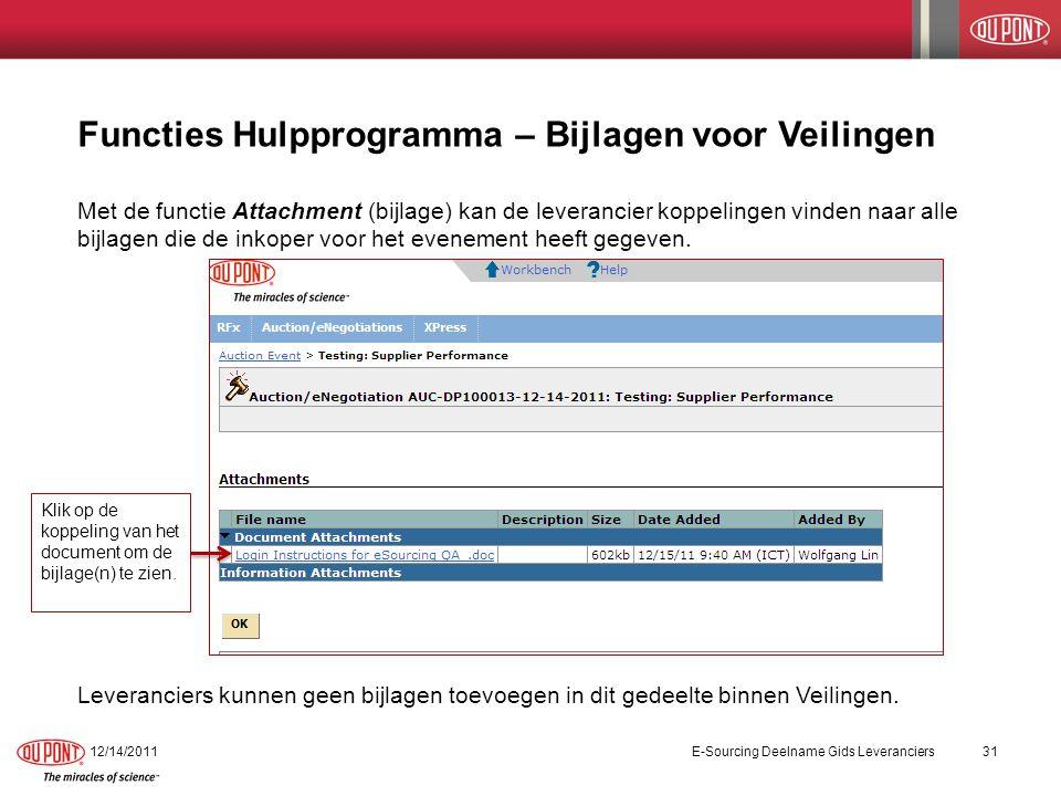Functies Hulpprogramma – Bijlagen voor Veilingen Met de functie Attachment (bijlage) kan de leverancier koppelingen vinden naar alle bijlagen die de inkoper voor het evenement heeft gegeven.