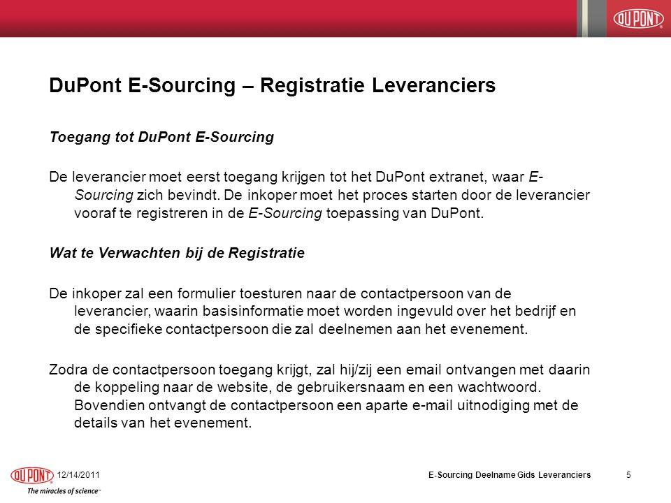 DuPont E-Sourcing – Registratie Leveranciers Toegang tot DuPont E-Sourcing De leverancier moet eerst toegang krijgen tot het DuPont extranet, waar E-