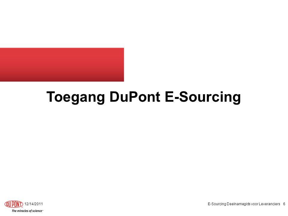 Toegang DuPont E-Sourcing 12/14/2011E-Sourcing Deelnamegids voor Leveranciers6