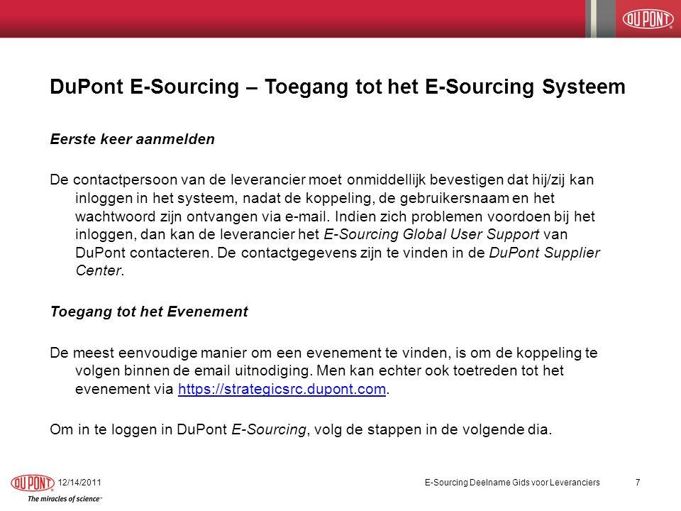 DuPont E-Sourcing – Toegang tot het E-Sourcing Systeem Eerste keer aanmelden De contactpersoon van de leverancier moet onmiddellijk bevestigen dat hij