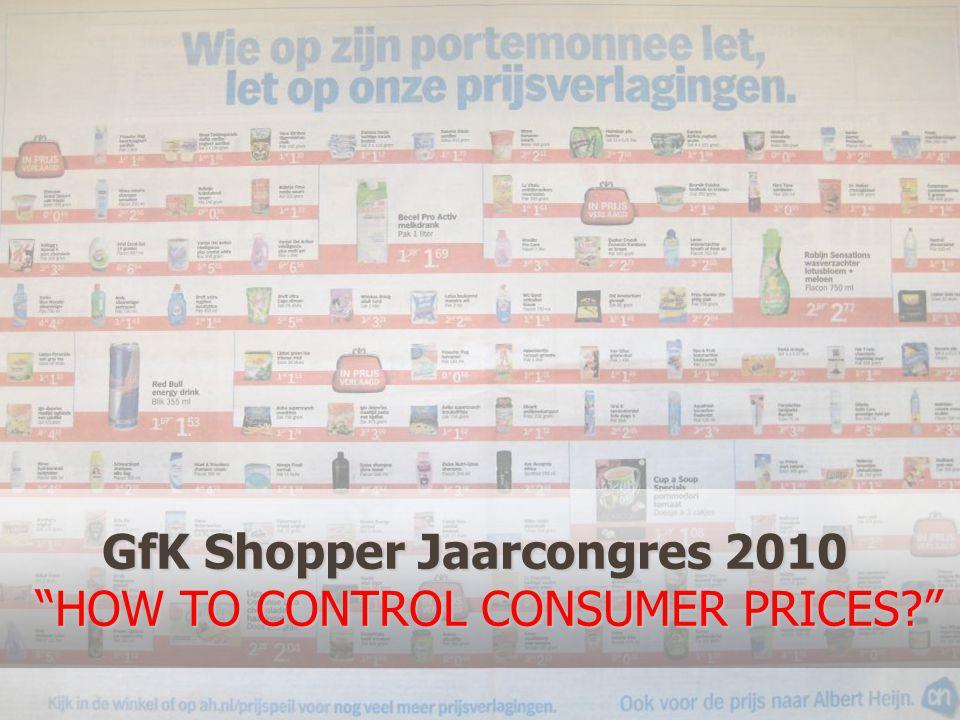 GfK Consumer TrackingGfK Jaarcongres 2010 - How to control consumer prices?14 juli 2014 Agenda Prijsverlagingen vanuit verschillende perspectieven Onze visie Prijs hot topic in het huidige business proces Stel dat de prijs wordt verhoogd