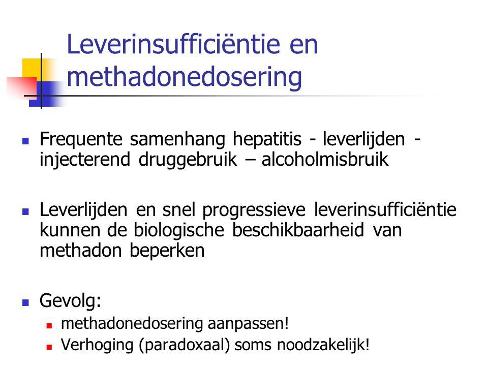 Leverinsufficiëntie en methadonedosering Frequente samenhang hepatitis - leverlijden - injecterend druggebruik – alcoholmisbruik Leverlijden en snel p