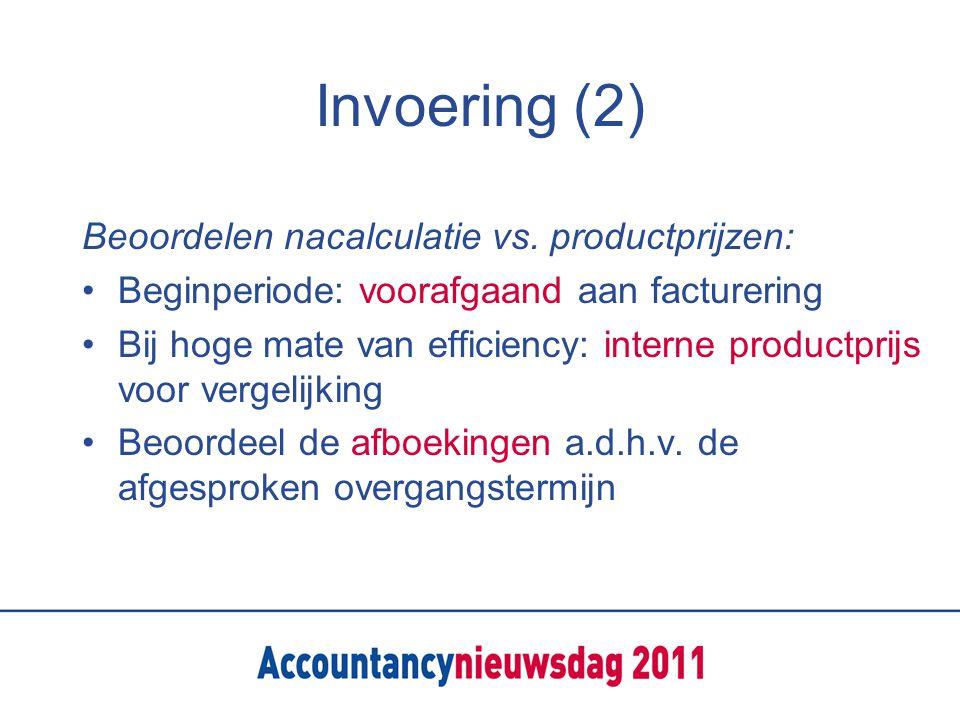 Invoering (2) Beoordelen nacalculatie vs.