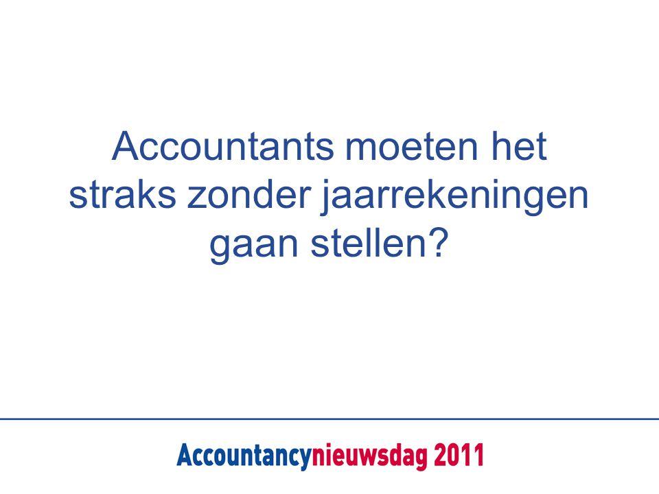 Accountants moeten het straks zonder jaarrekeningen gaan stellen