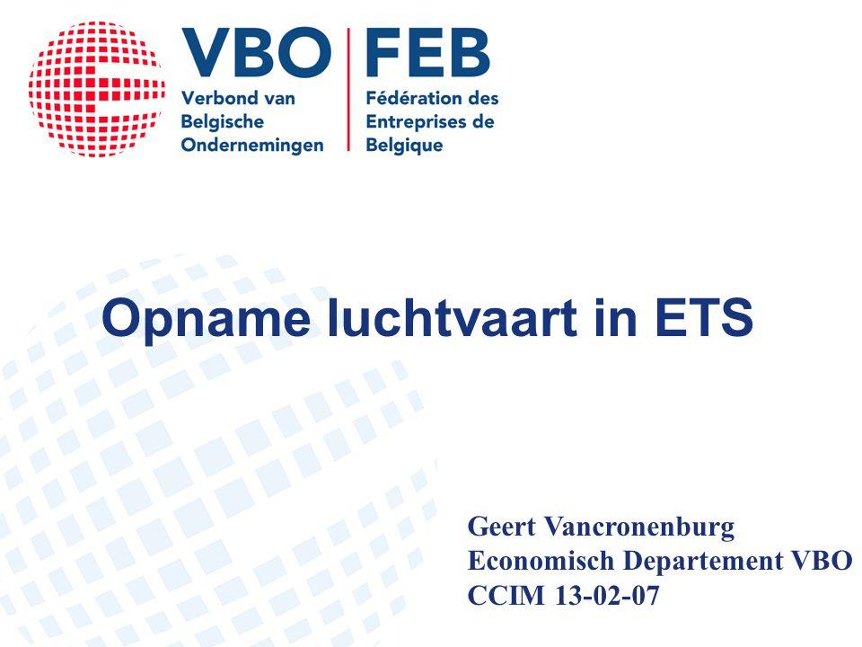 Opname luchtvaart in ETS Geert Vancronenburg Economisch Departement VBO CCIM 13-02-07