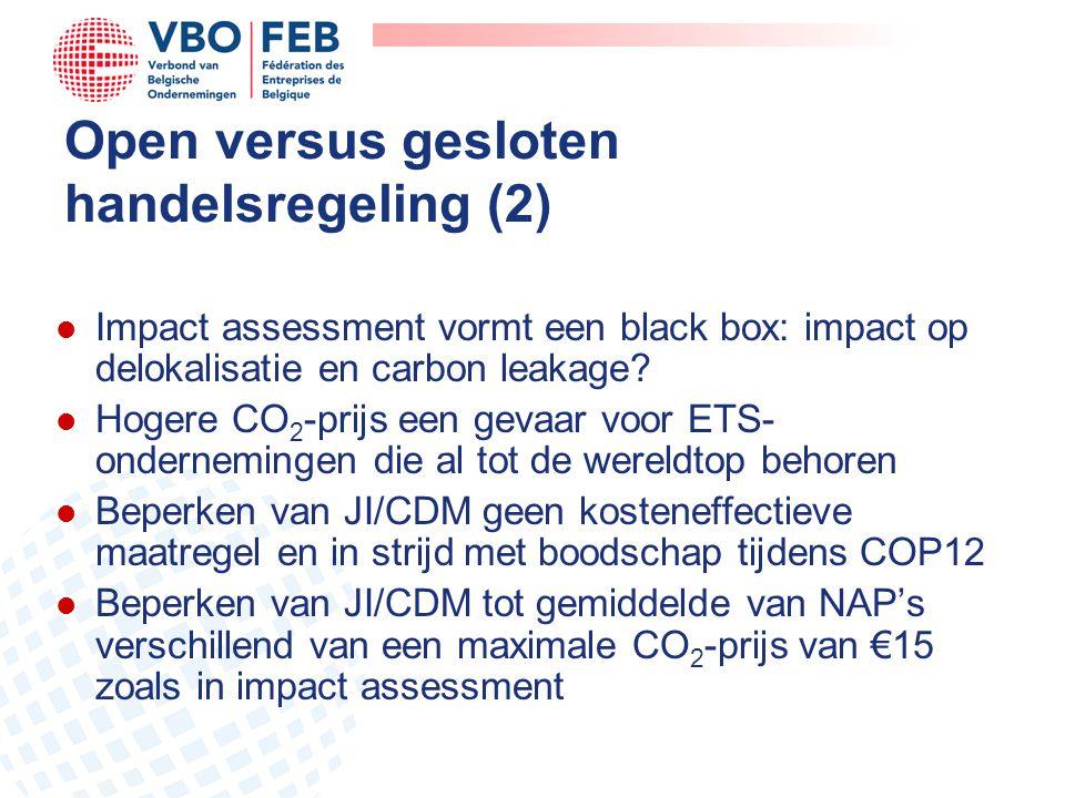 Open versus gesloten handelsregeling (2) l Impact assessment vormt een black box: impact op delokalisatie en carbon leakage.