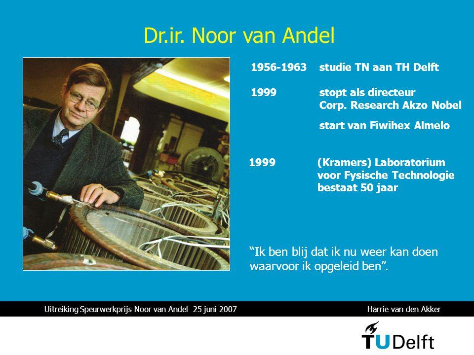 """1 """"Ik ben blij dat ik nu weer kan doen waarvoor ik opgeleid ben"""". Dr.ir. Noor van Andel 1956-1963 studie TN aan TH Delft 1999 stopt als directeur Corp"""