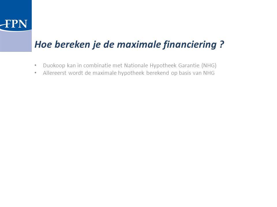 Duokoop kan in combinatie met Nationale Hypotheek Garantie (NHG) Allereerst wordt de maximale hypotheek berekend op basis van NHG Hoe bereken je de ma