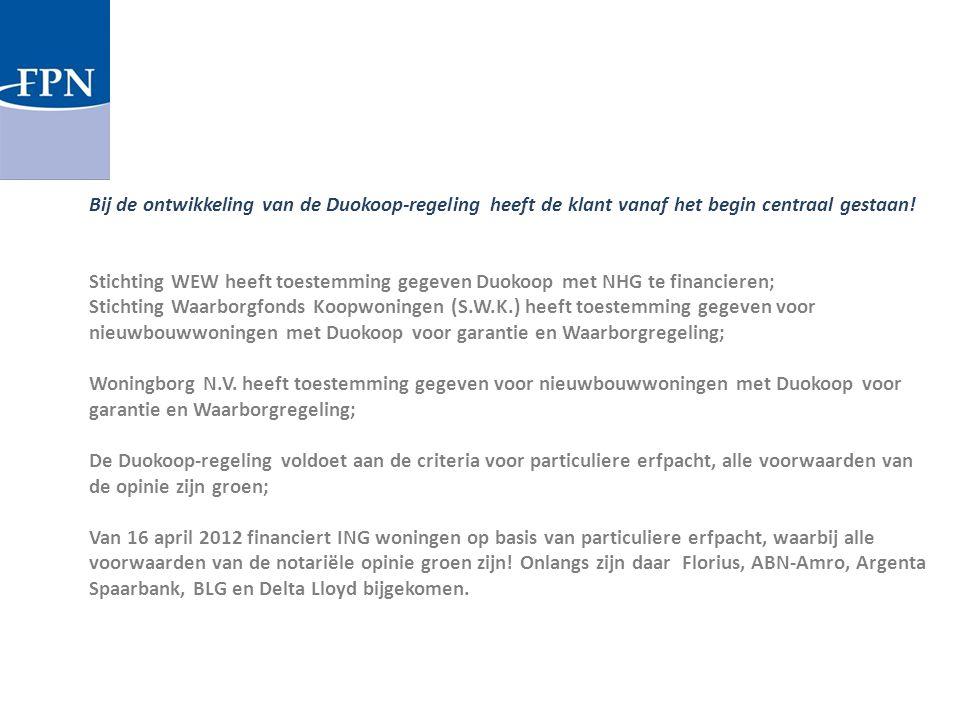 Bij de ontwikkeling van de Duokoop-regeling heeft de klant vanaf het begin centraal gestaan! Stichting WEW heeft toestemming gegeven Duokoop met NHG t