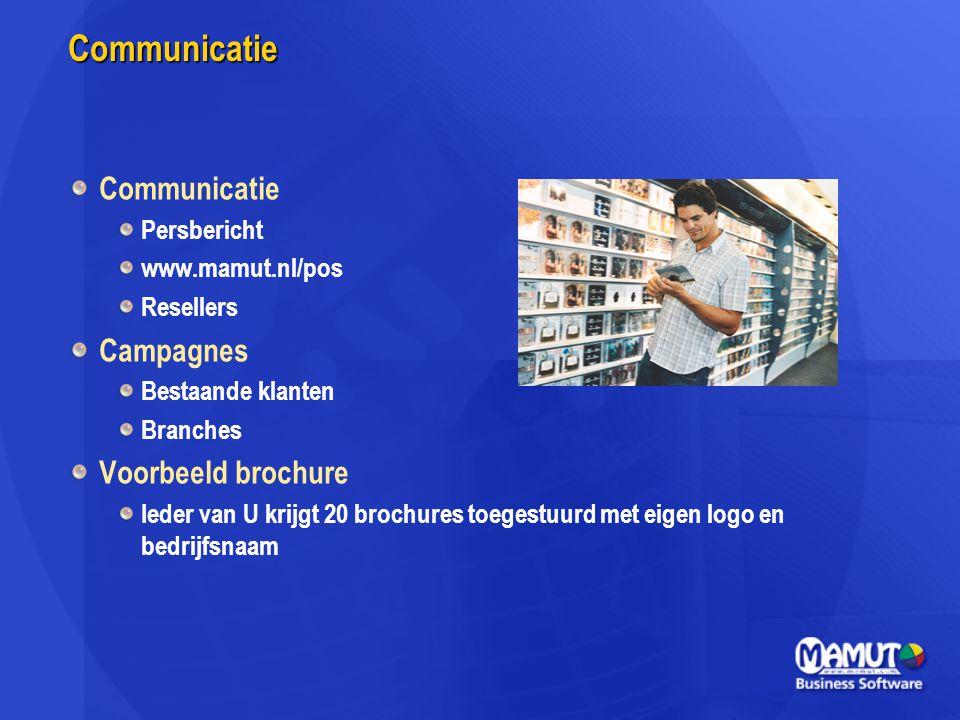 Communicatie Communicatie Persbericht www.mamut.nl/pos Resellers Campagnes Bestaande klanten Branches Voorbeeld brochure Ieder van U krijgt 20 brochur