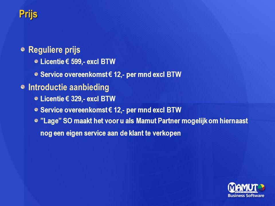 Prijs Reguliere prijs Licentie € 599,- excl BTW Service overeenkomst € 12,- per mnd excl BTW Introductie aanbieding Licentie € 329,- excl BTW Service