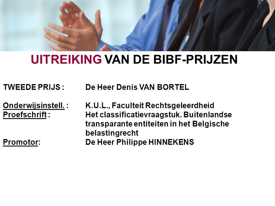 UITREIKING VAN DE BIBF-PRIJZEN TWEEDE PRIJS : De Heer Denis VAN BORTEL Onderwijsinstell. : K.U.L., Faculteit Rechtsgeleerdheid Proefschrift : Het clas