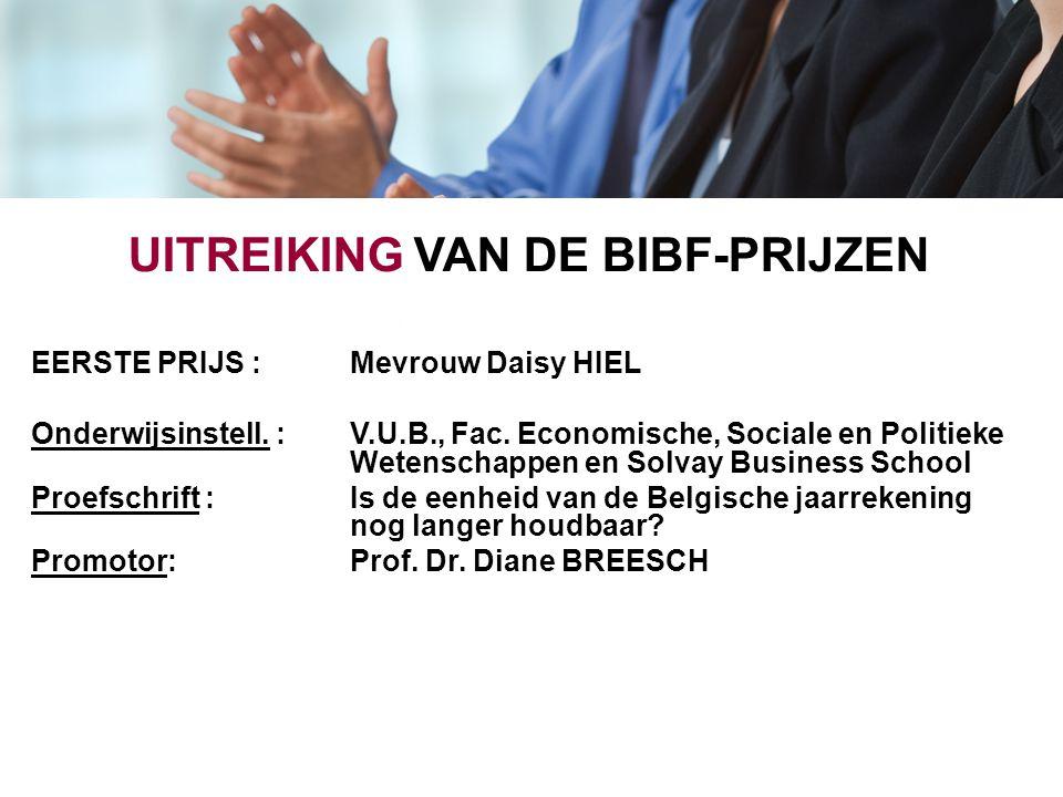 UITREIKING VAN DE BIBF-PRIJZEN EERSTE PRIJS : Mevrouw Daisy HIEL Onderwijsinstell. : V.U.B., Fac. Economische, Sociale en Politieke Wetenschappen en S