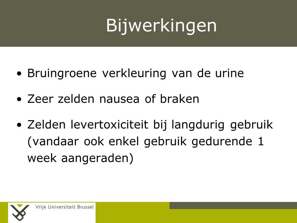 Pag. Bijwerkingen Bruingroene verkleuring van de urine Zeer zelden nausea of braken Zelden levertoxiciteit bij langdurig gebruik (vandaar ook enkel ge