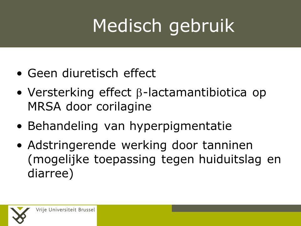 Pag. Medisch gebruik Geen diuretisch effect Versterking effect -lactamantibiotica op MRSA door corilagine Behandeling van hyperpigmentatie Adstringer