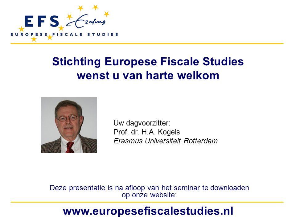 www.europesefiscalestudies.nl Stichting Europese Fiscale Studies wenst u van harte welkom Deze presentatie is na afloop van het seminar te downloaden