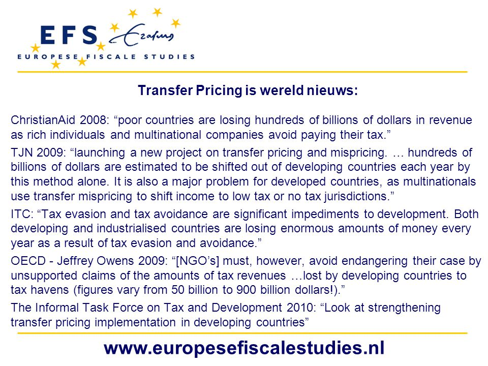 "www.europesefiscalestudies.nl Transfer Pricing is wereld nieuws: ChristianAid 2008: ""poor countries are losing hundreds of billions of dollars in reve"