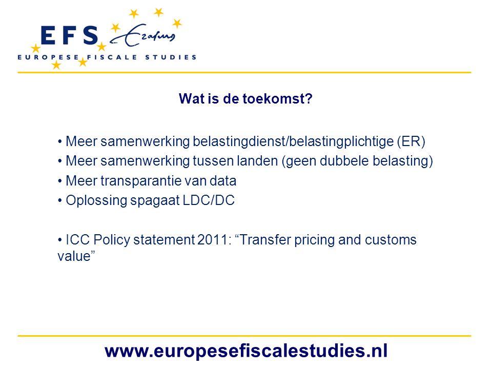 www.europesefiscalestudies.nl Wat is de toekomst? Meer samenwerking belastingdienst/belastingplichtige (ER) Meer samenwerking tussen landen (geen dubb