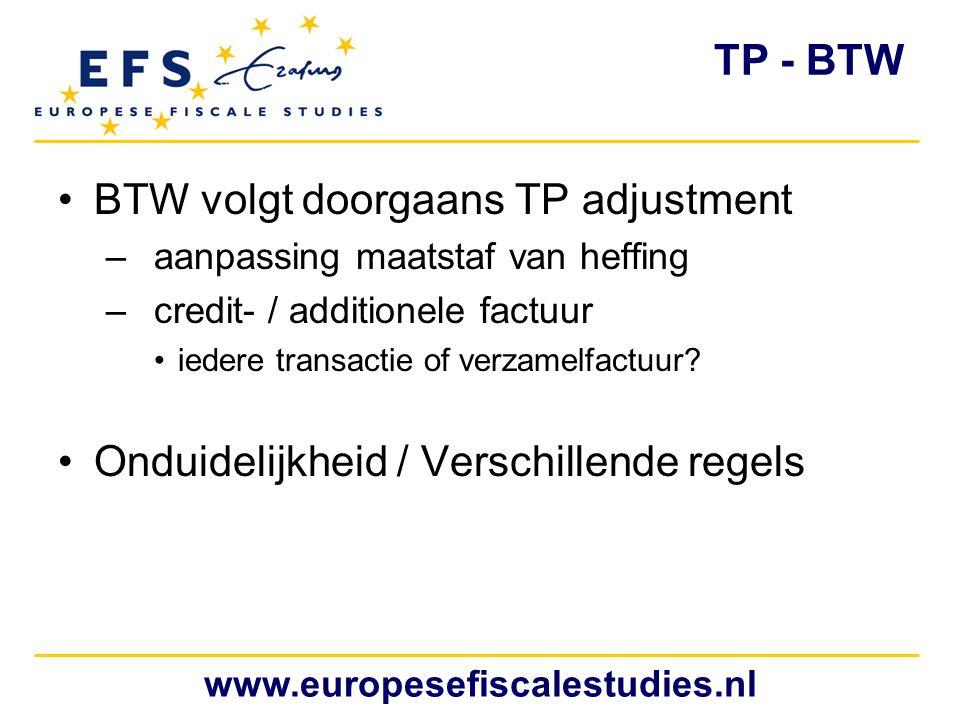 www.europesefiscalestudies.nl BTW volgt doorgaans TP adjustment –aanpassing maatstaf van heffing –credit- / additionele factuur iedere transactie of v