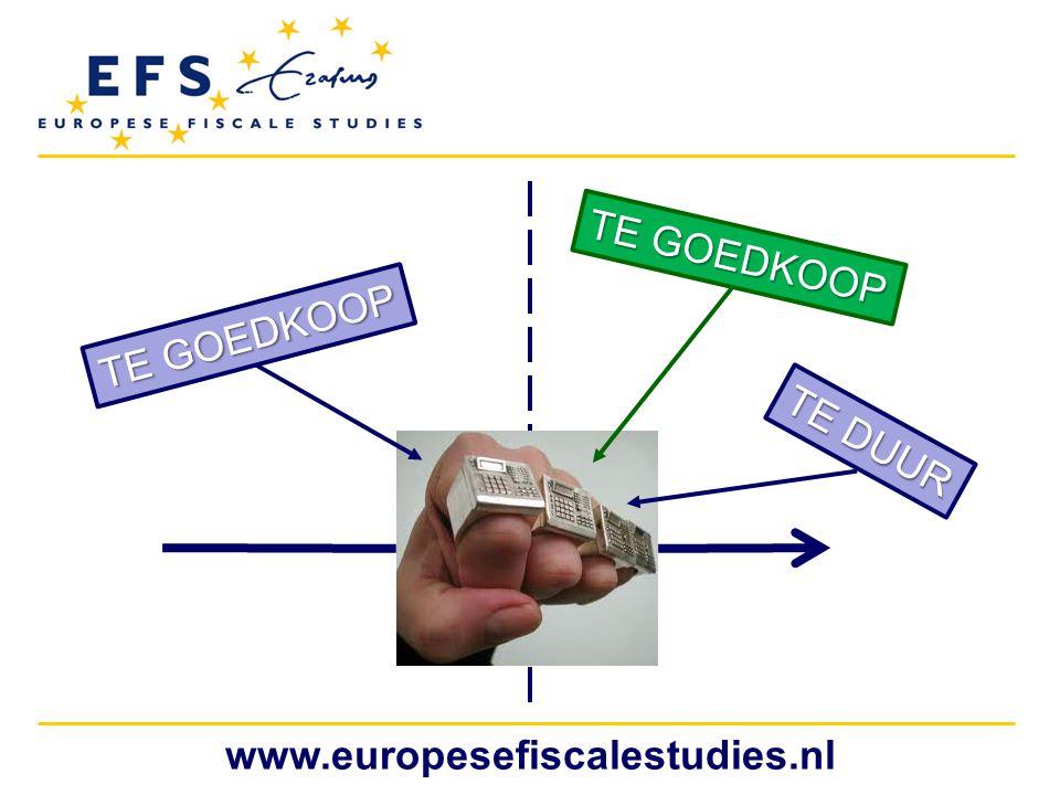 www.europesefiscalestudies.nl TE GOEDKOOP TE DUUR