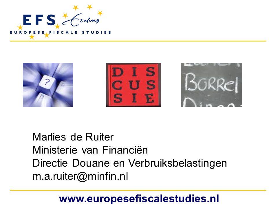 Marlies de Ruiter Ministerie van Financiën Directie Douane en Verbruiksbelastingen m.a.ruiter@minfin.nl
