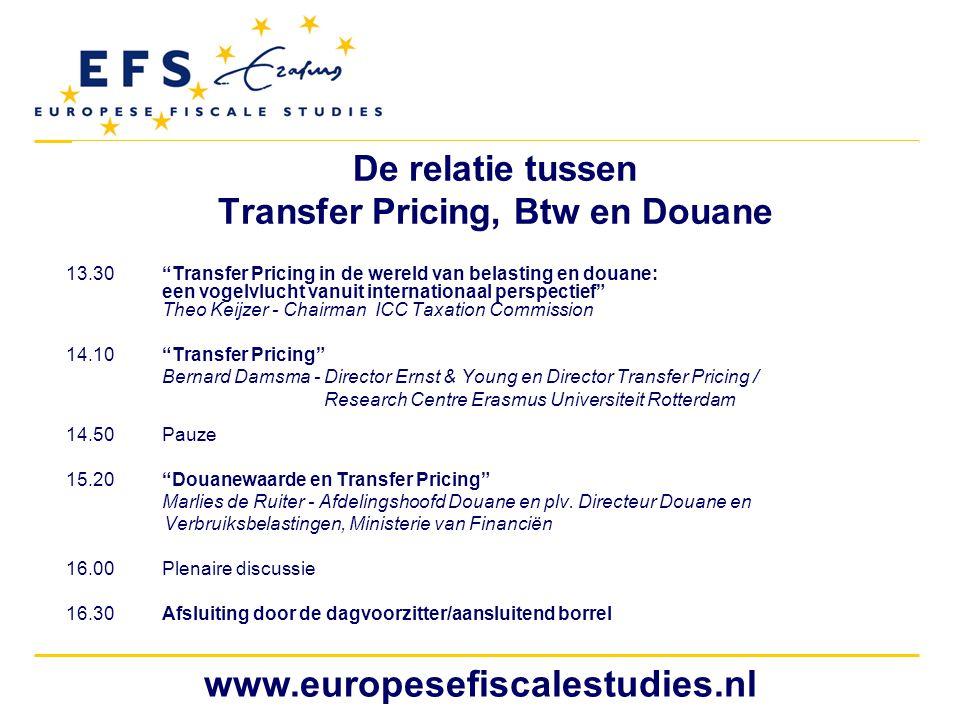 """www.europesefiscalestudies.nl De relatie tussen Transfer Pricing, Btw en Douane 13.30""""Transfer Pricing in de wereld van belasting en douane: een vogel"""