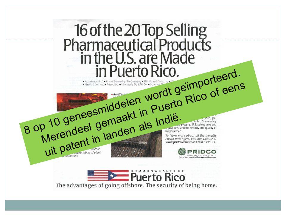 8 op 10 geneesmiddelen wordt geïmporteerd. Merendeel gemaakt in Puerto Rico of eens uit patent in landen als Indië.