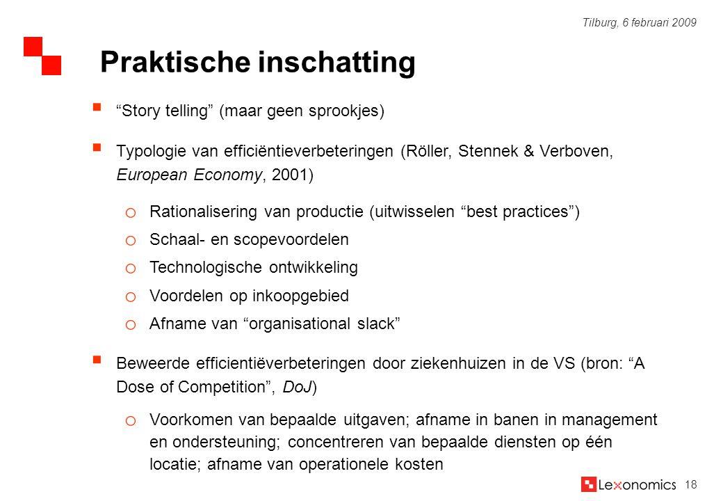 "18 Tilburg, 6 februari 2009  ""Story telling"" (maar geen sprookjes)  Typologie van efficiëntieverbeteringen (Röller, Stennek & Verboven, European Eco"