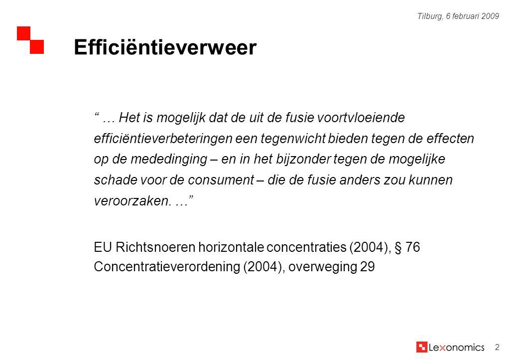 3 Tilburg, 6 februari 2009  NMa o Geen enkel geval van succesvol efficiëntieverweer o Nauwelijks pogingen door partijen  EU Commissie o Nauwelijks geaccepteerd efficiëntieverweer o Waar wel geaccepteerd, niet beslissend  VS (DoJ and FTC) o Verschillende voorbeelden van beslissend efficiëntieverweer Enige praktijkfeiten