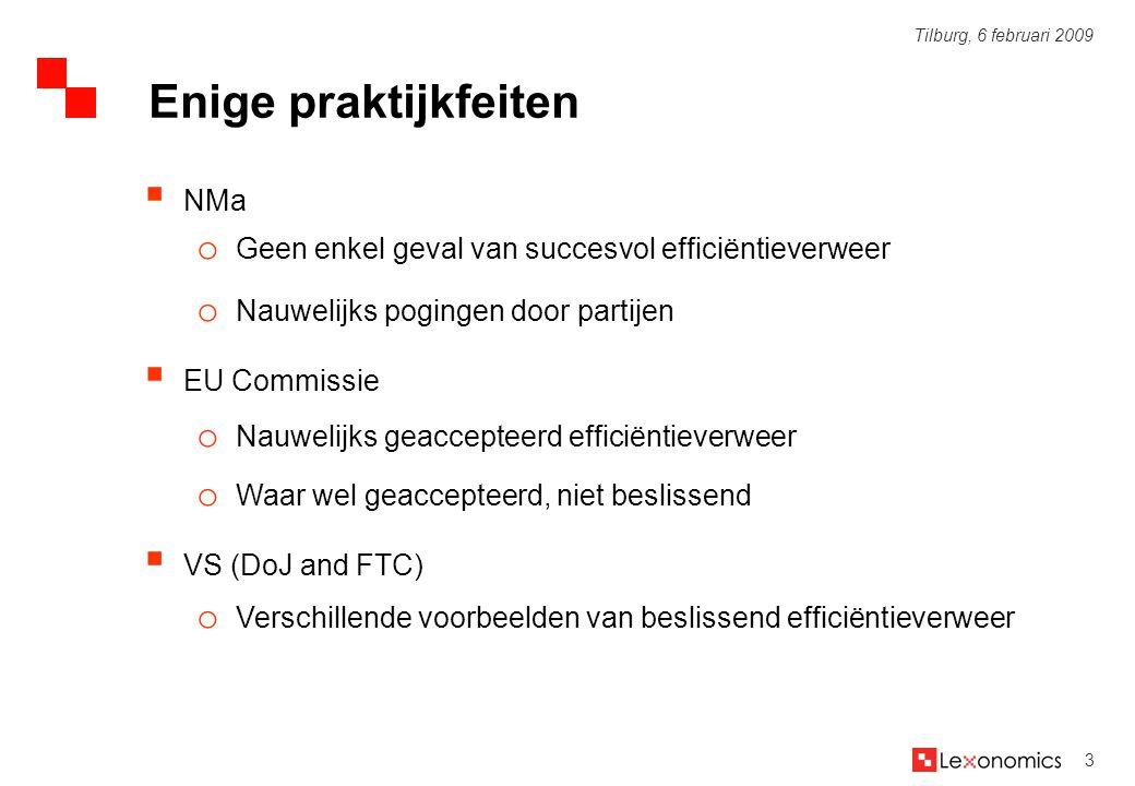14 Tilburg, 6 februari 2009  Te interpreteren als efficiëntieverweer vanuit ander perspectief oWelke voordelen worden misgelopen indien de fusie niet plaatsvindt.