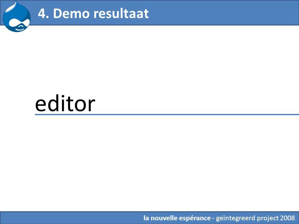 la nouvelle espérance - geïntegreerd project 2008 4. Demo resultaat editor