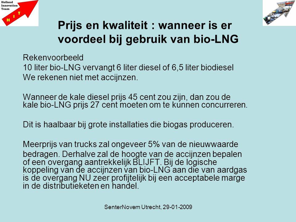 SenterNovem Utrecht, 29-01-2009 Rekenvoorbeeld 10 liter bio-LNG vervangt 6 liter diesel of 6,5 liter biodiesel We rekenen niet met accijnzen. Wanneer