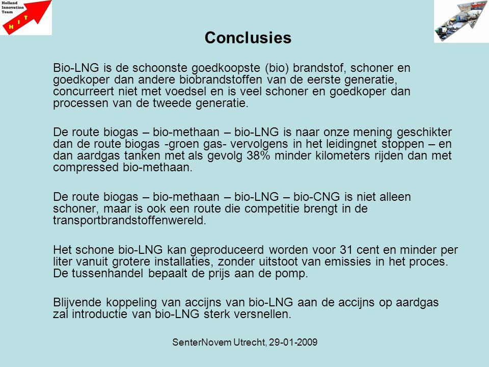 SenterNovem Utrecht, 29-01-2009 Bio-LNG is de schoonste goedkoopste (bio) brandstof, schoner en goedkoper dan andere biobrandstoffen van de eerste generatie, concurreert niet met voedsel en is veel schoner en goedkoper dan processen van de tweede generatie.