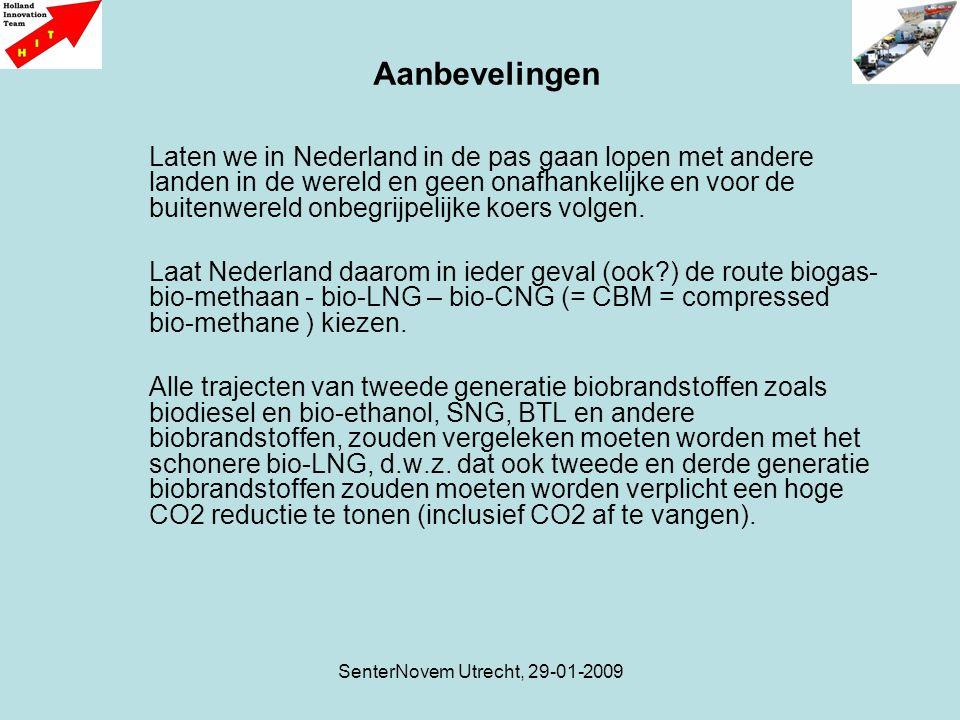 SenterNovem Utrecht, 29-01-2009 Laten we in Nederland in de pas gaan lopen met andere landen in de wereld en geen onafhankelijke en voor de buitenwere