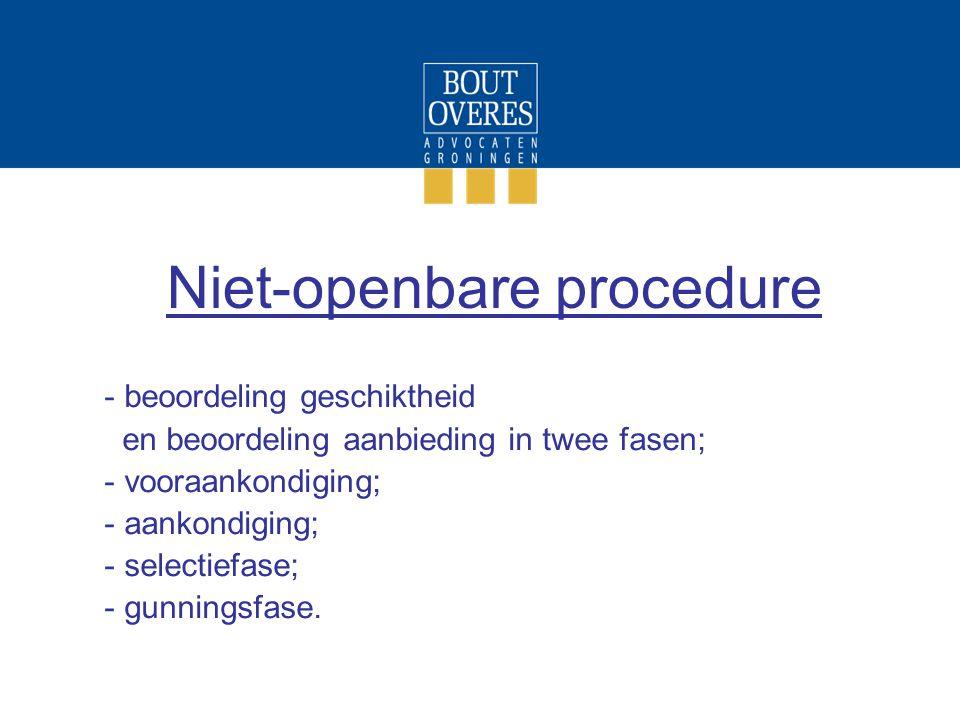 Niet-openbare procedure - beoordeling geschiktheid en beoordeling aanbieding in twee fasen; - vooraankondiging; - aankondiging; - selectiefase; - gunn