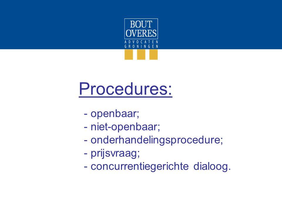 Procedures: - openbaar; - niet-openbaar; - onderhandelingsprocedure; - prijsvraag; - concurrentiegerichte dialoog.