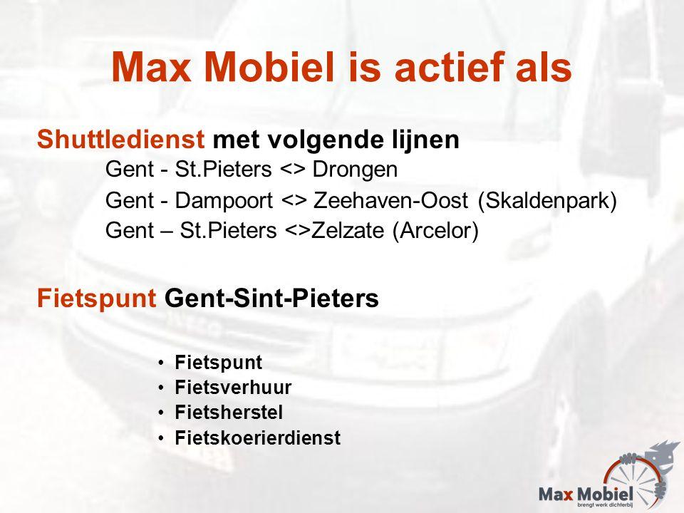 Max Mobiel is actief als Shuttledienst met volgende lijnen Gent - St.Pieters <> Drongen Gent - Dampoort <> Zeehaven-Oost (Skaldenpark) Gent – St.Pieters <>Zelzate (Arcelor) Fietspunt Gent-Sint-Pieters Fietspunt Fietsverhuur Fietsherstel Fietskoerierdienst