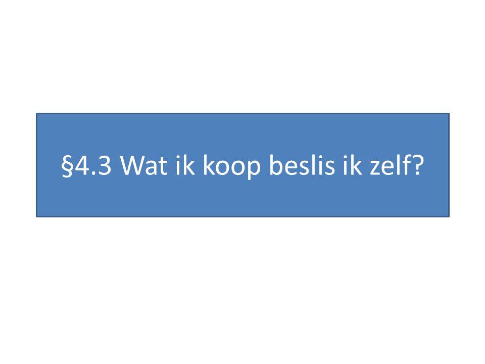 §4.3 Wat ik koop beslis ik zelf?
