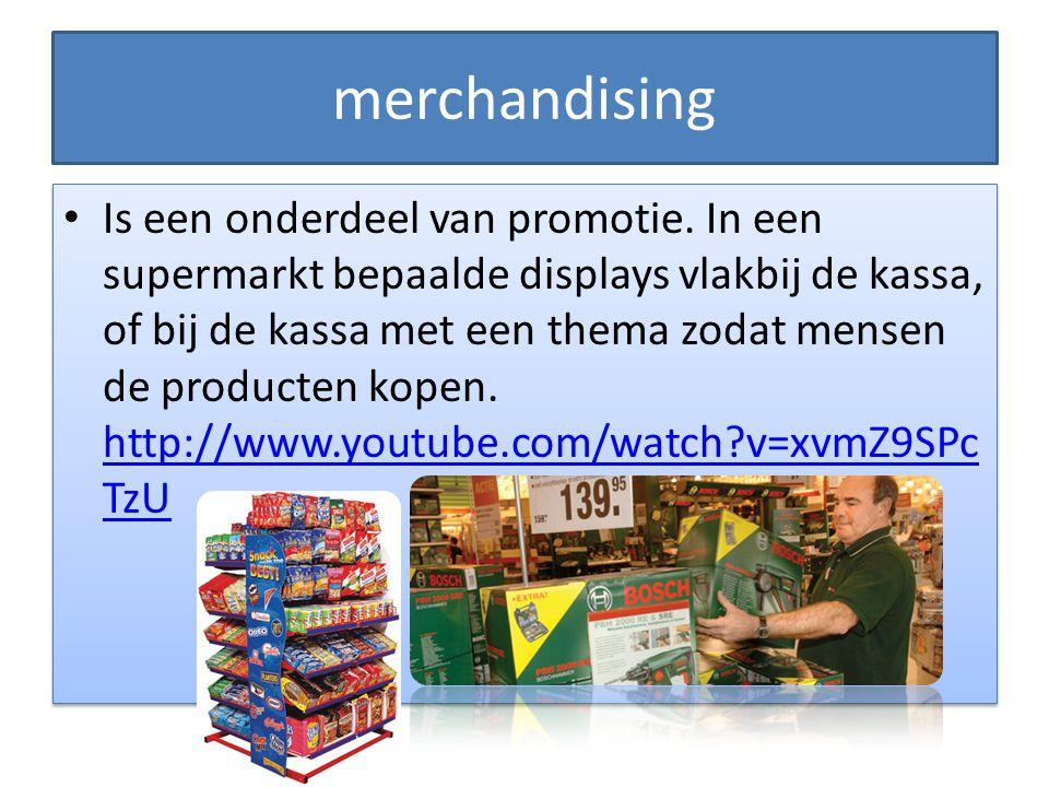 merchandising Is een onderdeel van promotie. In een supermarkt bepaalde displays vlakbij de kassa, of bij de kassa met een thema zodat mensen de produ