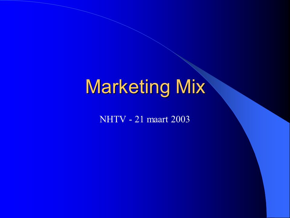 NHTV - 21 maart 2003 Marketing Mix