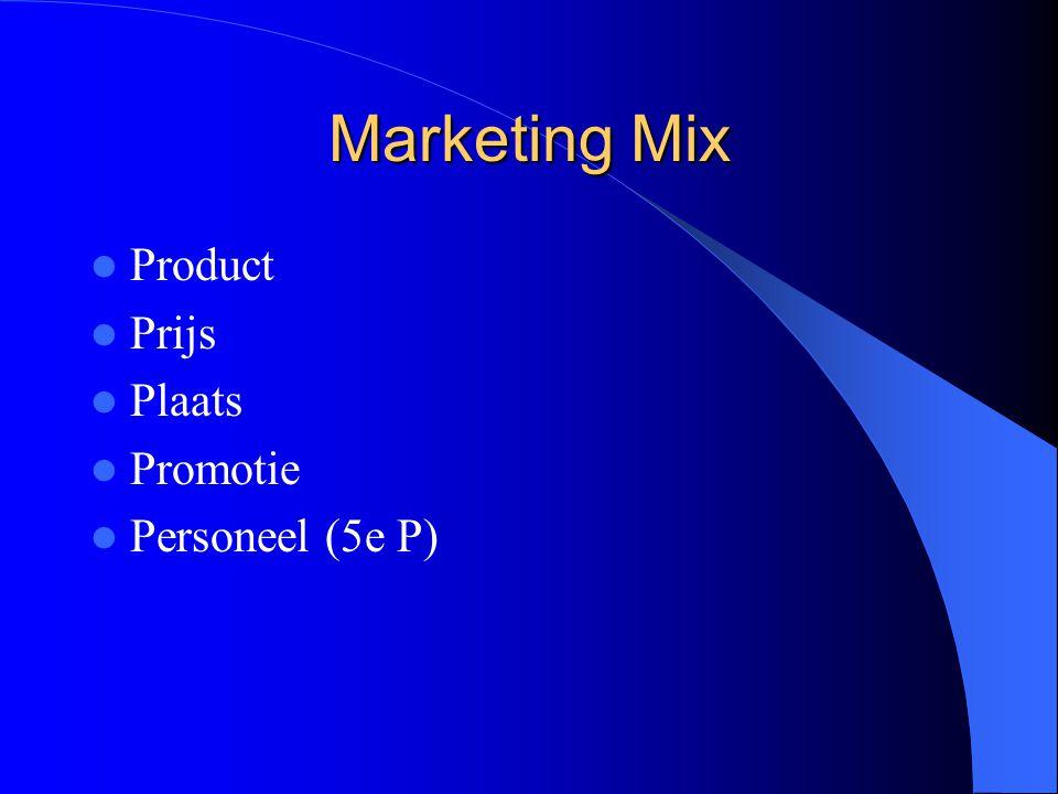 Marketing Mix Product Prijs Plaats Promotie Personeel (5e P)