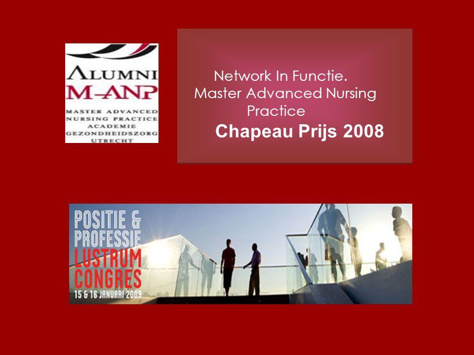 Network In Functie. Master Advanced Nursing Practice Chapeau Prijs 2008 Network In Functie. Master Advanced Nursing Practice Chapeau Prijs 2008