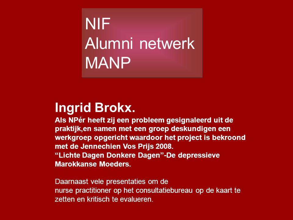 Ingrid Brokx. Als NPér heeft zij een probleem gesignaleerd uit de praktijk,en samen met een groep deskundigen een werkgroep opgericht waardoor het pro