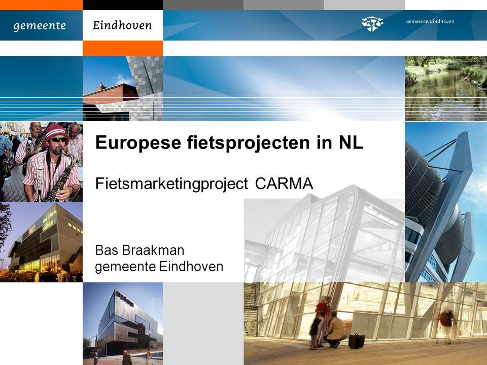 Europese fietsprojecten in NL Fietsmarketingproject CARMA Bas Braakman gemeente Eindhoven