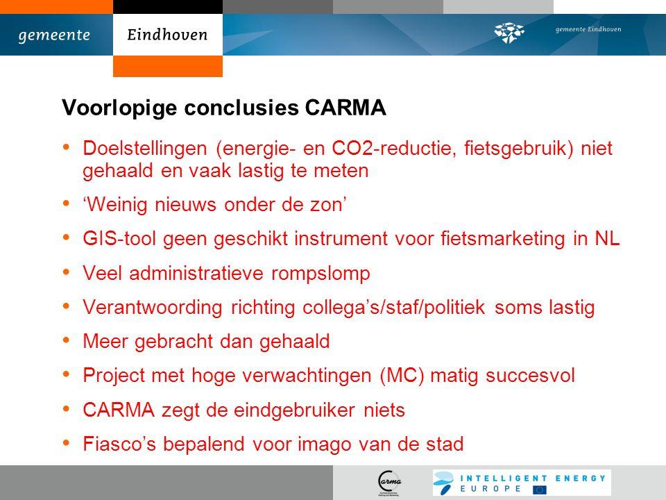 Voorlopige conclusies CARMA Doelstellingen (energie- en CO2-reductie, fietsgebruik) niet gehaald en vaak lastig te meten 'Weinig nieuws onder de zon'