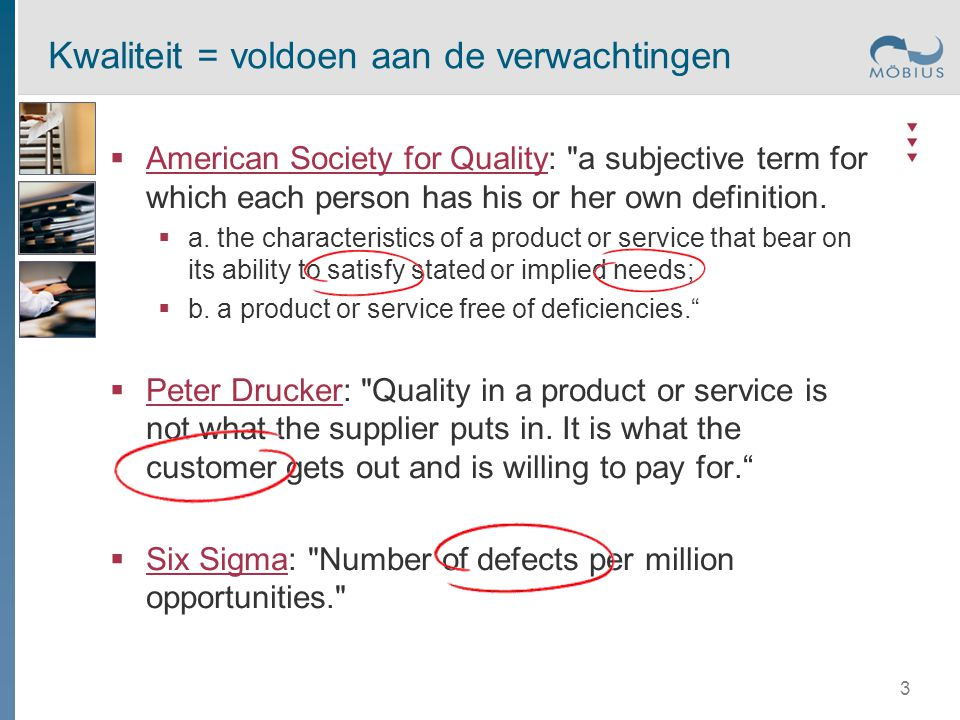 Kwaliteit = voldoen aan de verwachtingen  American Society for Quality: a subjective term for which each person has his or her own definition.